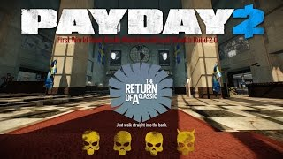 Payday 2 First World Bank Death Wish,Solo,All Loot,Stealth Build 2.0
