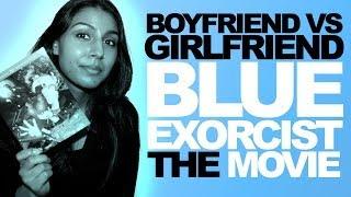 Boyfriend vs Girlfriend Blue Exorcist The Movie Thumbnail
