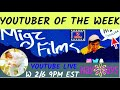 YOUTUBER OF THE WEEK - MIGZFILMS