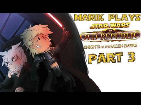 Marik Plays - Star Wars - Knights of the Fallen Empire - 3