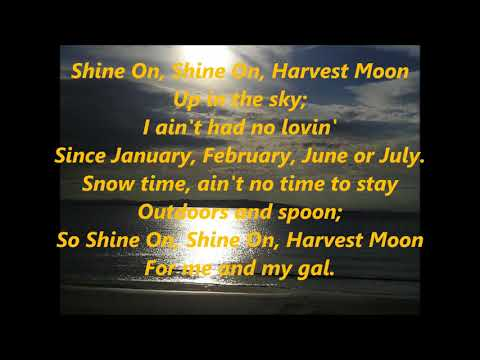 Shine On, Harvest Moon LYRICS WORDS BEST TOP POPULAR FAVORITE TRENDING SING ALONG SONGS
