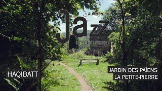AU GRÈS DES JAZZ SESSIONS #7 - Haqibatt au Jardin des Païens Vidéo BONUS