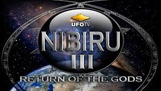 ANCIENT ALIEN MYSTERY: NIBIRU III - Return of the Anunnaki