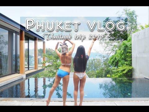 🔑 Phuket Vlog | Thailand Trip 2015