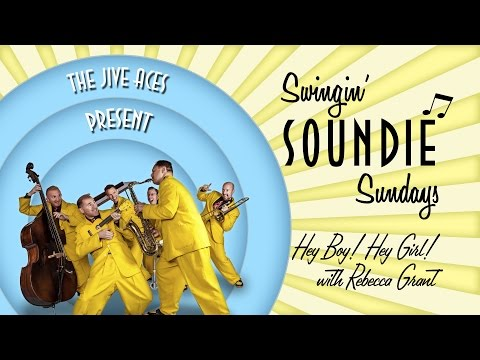Swingin Soundies - Hey Boy Hey Girl with Rebecca Grant
