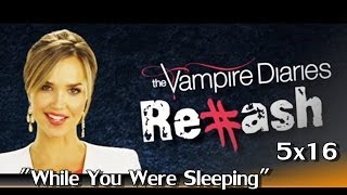 "The Vampire Diaries -  #Rehash ""While You Were Sleeping"" 5x16"