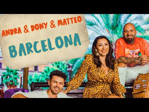 Andra, Dony & Matteo - Barcelona (Official Video)
