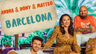 Descarca Andra, Dony & Matteo - Barcelona (Original Radio Edit)