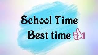स्कूल की यादगार पल  school life is best life