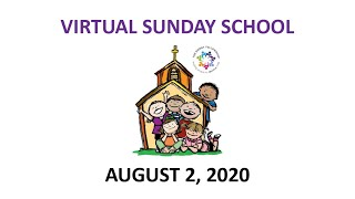 August 2, 2020 Virtual Sunday School