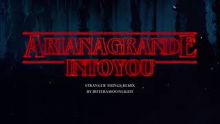 Ariana Grande - Into You (Stranger Things Remix)