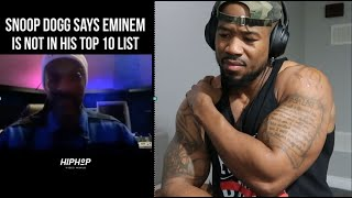 SNOOP SAID EMINEM IS NOT TOP 10 - HERE'S MY THOUGHTS