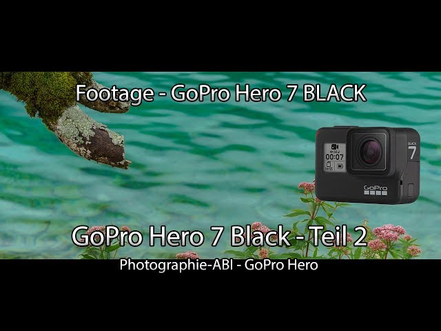 Mein erstes Footage der GoPro Hero 7 Black - Protune - Colorgrading - Time Warp - Hypersmooth