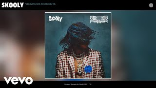 Watch Skooly Vicarious Moments video