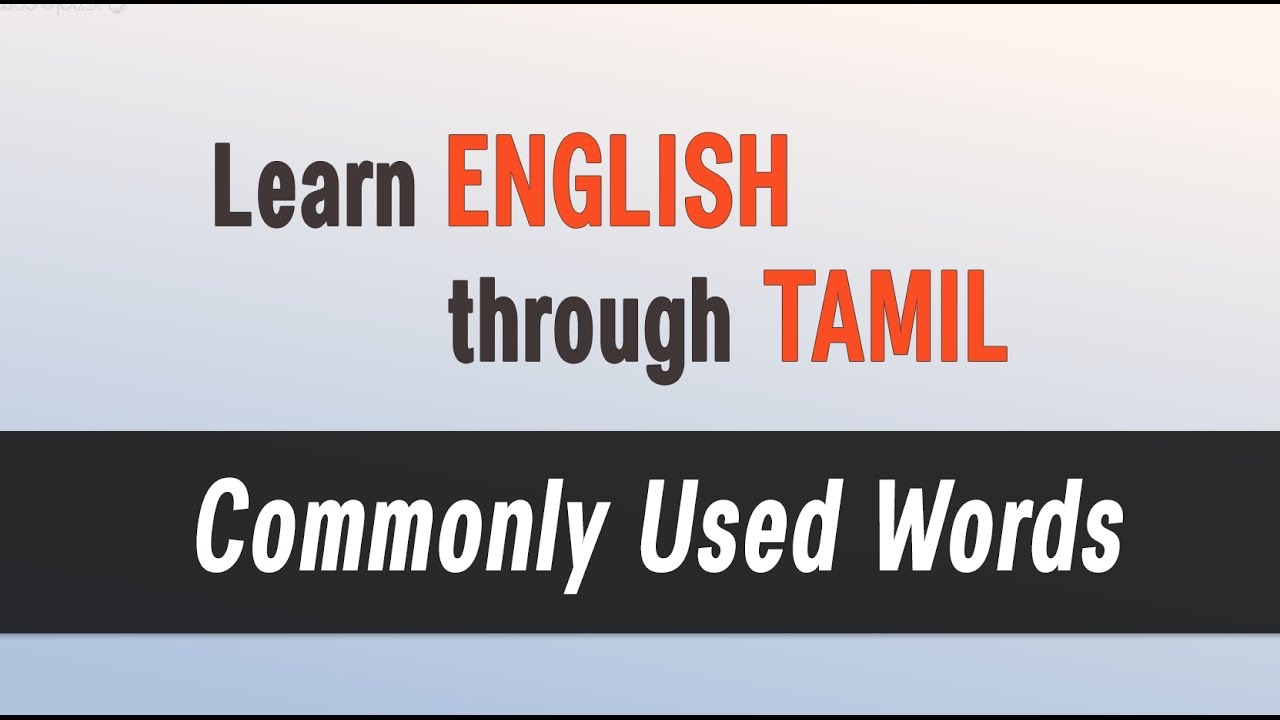 Top Spoken English Classes Learn English Through Tamil Commonly