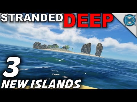 "Stranded Deep -Ep. 3- ""New Islands"" -Let's Play Stranded Deep Gameplay-(S5)"