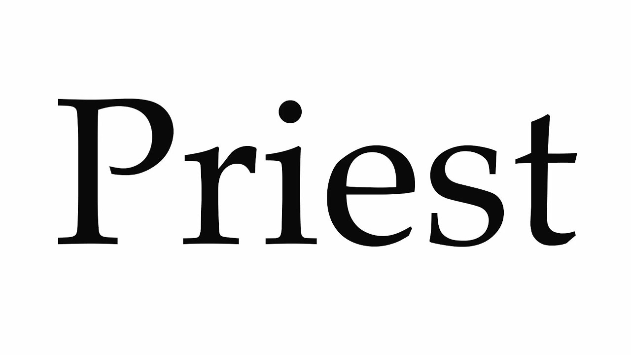 How to Pronounce Priest
