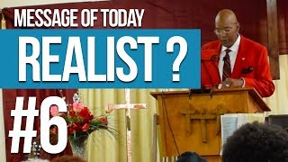 Realist? Gift Of Life Bible Ministries SERMON #6