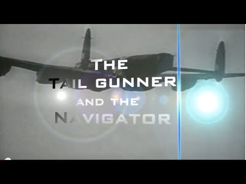 Aviation Storytellers: The Tail Gunner and the Navigator