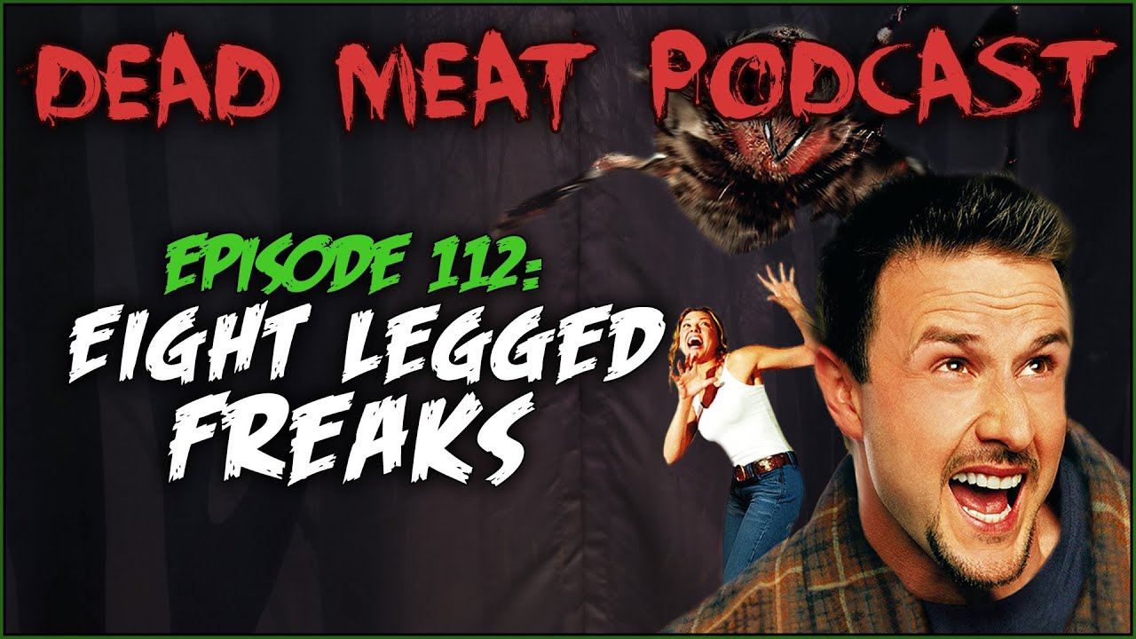 Eight Legged Freaks (Dead Meat Podcast #112)