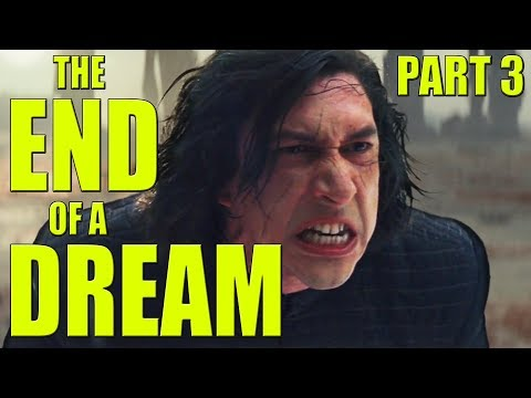 Star Wars: The Last Jedi - The End of a Dream - Part 3