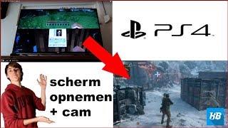 hoe neem ik mijn ps4 scherm op en hoe zet ik mijn cam in beeld