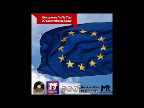 European Indie Top 20 Countdown Episode Twenty Three