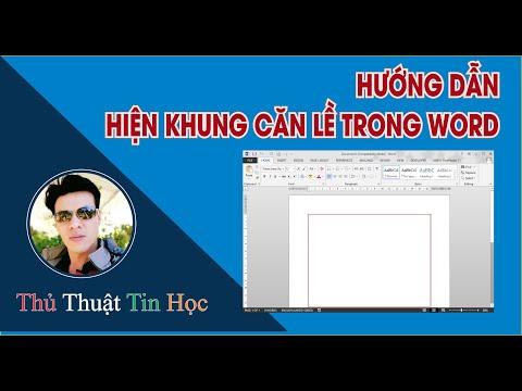 Hướng dẫn hiển thị khung căn lề văn bản trong Ms Word