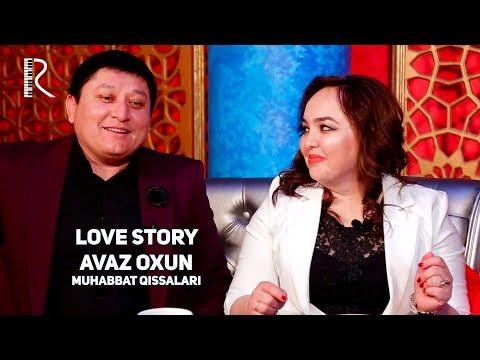 Love story - Avaz Oxun (Muhabbat qissalari)