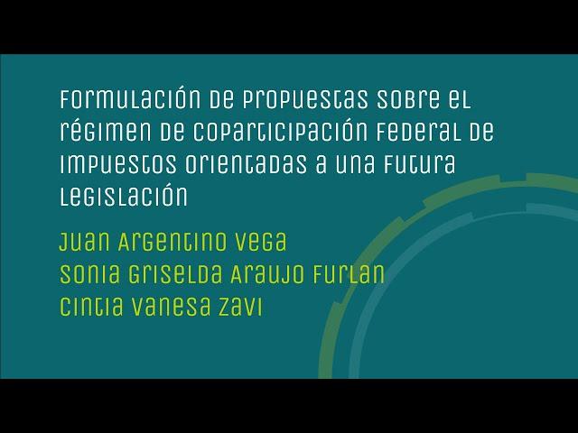 Formulación de propuestas sobre el régimen de coparticipación orientadas para  futura legislación