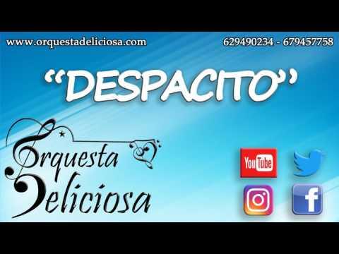 Orquesta Deliciosa - DESPACITO
