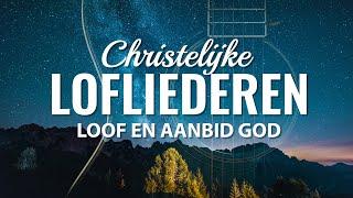 Christelijke lofliederen – loof en aanbid God