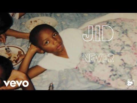 J.I.D - Never (Audio)