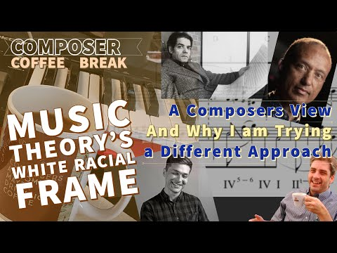 (Western) Music Theory's White Racial Framing: A Composer's Perspective