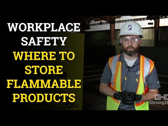 Workplace Safety: Where to Store Flammable Products