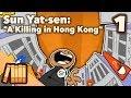Sun Yat-sen - A Killing in Hong Kong - Extra History - #1