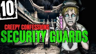 10 DARK Confessions from Security Guards! - Darkness Prevails