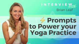 Ep 125 Sivana Podcast: Prompts to Power Your Yoga Practice w/ Brian Leaf