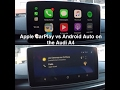 Apple CarPlay vs Android Auto on the Audi A4