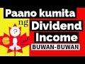 Paano kumita ng Dividend Income buwan-buwan