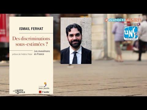 """""""Des discriminations sous-estimées ? Les musulmans en France"""" - Ismaïl Ferhat"""