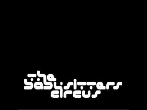 The Babysitters Circus - Everything's Going To Be Alright