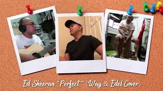 Perfect - Ed Sheeran (Cover)   Wilvher & Edel