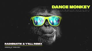 Tones and I - Dance Monkey (RADIØMATIK & y'all Remix)
