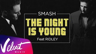 Аудио: SMASH feat. Ridley - The Night Is Young