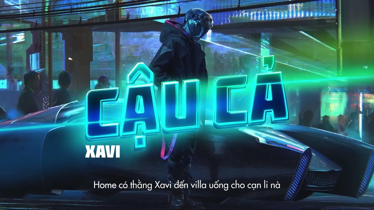 Download Cậu Cả - XAVI Phạm