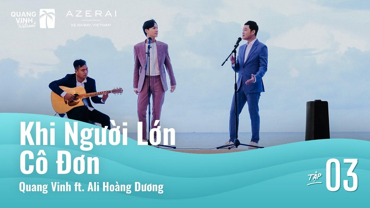 Khi Người Lớn Cô Đơn (Cover) - Quang Vinh ft. Ali Hoàng Dương - (Quang Vinh Retreat)