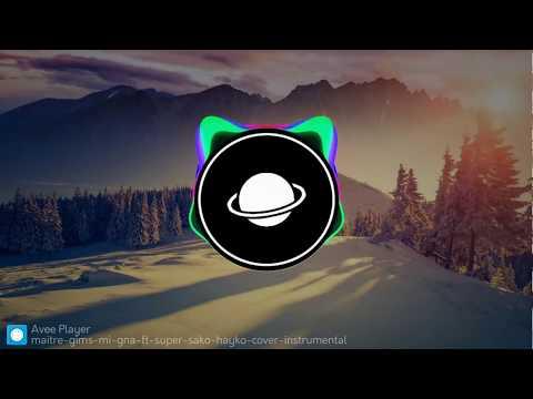 Maître Gims - Mi Gna ft. Super Sako Hayko [INSTRUMENTAL]