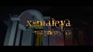 X Maleya - Ma prière ( Official Video )