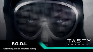 Repeat youtube video F.O.O.L - Feelings (Lets Be Friends Remix) [Tasty Release]